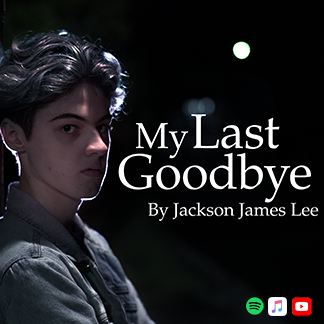 My Last Goodbye, available now on Spotify, iTunes, and YouTube